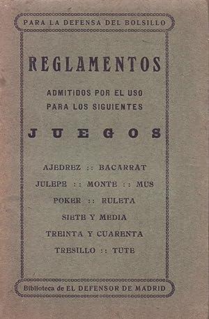 REGLAMENTOS ADMITIDOS POR EL USO PARA LOS SIGUIENTES JUEGO (ajedrez, bacarrat,julepe, monte,mus,...