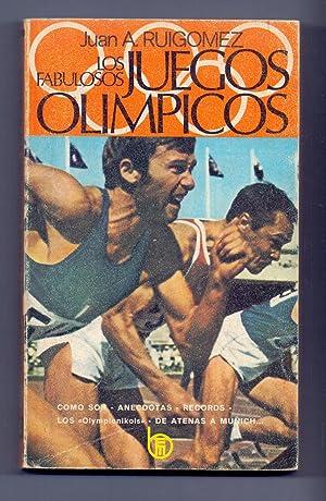 LOS FABULOSOS JUEGOS OLIMPICOS: Juan A. Ruigomez