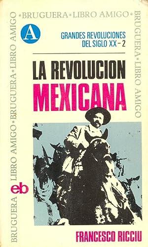 LA REVOLUCION MEXICANA: Francesco Ricciu