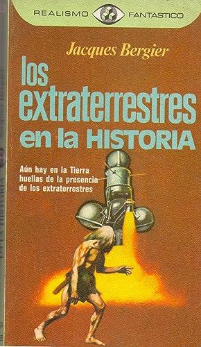 LOS EXTRATERRESTRES EN LA HISTORIA (AUN HAY: Jacques Bergier (Traduce