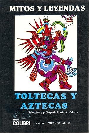 MITOS Y LEYENDAS TOLTECA Y AZRECA: Mario A. Volotta