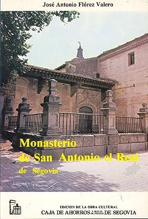 MONASTERIO DE SAN ANTONIO EL REAL DE: Jose Antonio Florez
