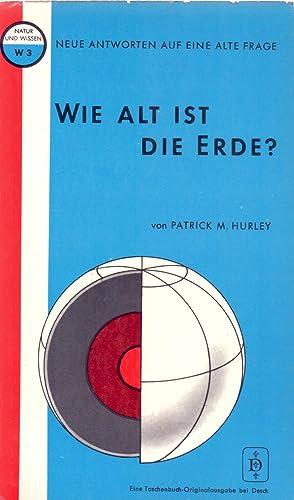 WIE ALT IST DIE ERDE? NEUE ANTWORTEN: Patrick M. Hurley
