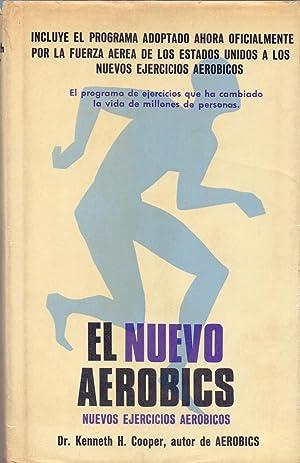 EL NUEVO AEROBICS, (INCLUYE EL PROGRAMA ADOPTADO: Dr. Kenneth H.