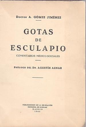 GOTAS DE ESCULAPIO (COMENTARIOS MEDICO SOCIALES): Doctor A. Gomez