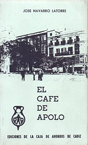 EL CAFE DE APOLO - de la plaza de la Constitucion: Jose Navarro Latorre