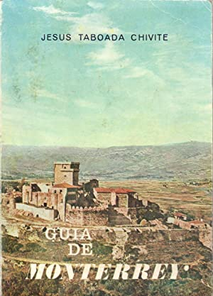 GUIA DE CASTILLO DE MONTERREY (MONTERREY, ORENSE): Jesus Taboada Chivite