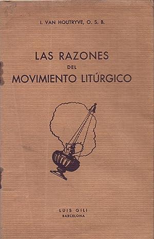 LAS RAZONES DEL MOVIMIENTO LITURGICO: I. Van Houtryve, O. S. B. (Traduccion de Dr. Antonio Sancho)