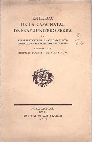 ENTREGA DE LA CASA NATAL DE FRAY: Hispanic Society