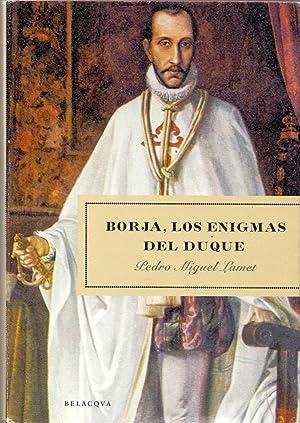 BORJA, LOS ENIGMAS DEL DUQUE: Pedro Miguel Lamet