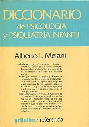 DICCIONARIO DE PSICOLOGIA Y PSIQUIATRIA INFANTIL: Alberto L. Merani