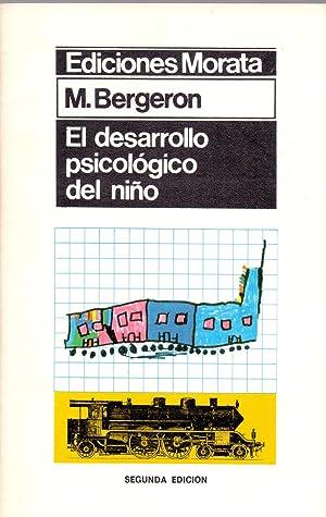 EL DESARROLLO PSICOLOGICO DEL NIÑO: M. Bergeron
