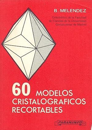 60 MODELOS CRISTALOGRAFICOS RECORTABLES: B. Menendez
