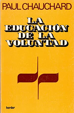 LA EDUCACION DE LA VOLUNTAD: Paul Chauchard