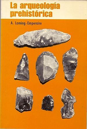 LA ARQUEOLOGIA PREHISTORICA: Annette Laming-Emperaire