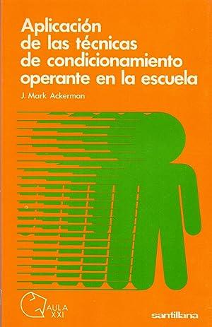 APLICACION DE LAS TECNICAS DE CONDICIONAMIENTO OPERANTE: J. Mark Ackerman