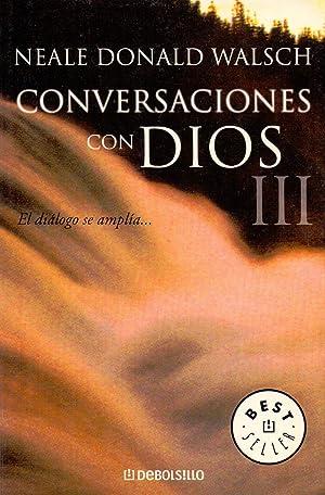 CONVERSACION CON DIOS III (El dialogo se: Neale Donald Walsch