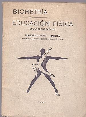 BIOMETRIA Y EDUCACION FISICA, CUADERNO 1-: Francisco Javier F.