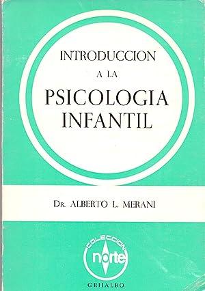 INTRODUCCION A LA PSICOLOGIA INFANTIL: Alberto L. Merani
