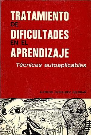 TRATAMIENTO DE DIFICULTADES EN EL APRENDIZAJE (Tecnicas: Alfredo Gosalbez Celdran