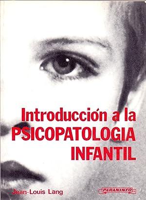 INTRODUCCION A LA PSICOPATOLOGIA INFANTIL: Jean-Louis Lang