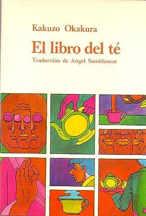 EL LIBRO DEL TE (Traduccion: Angel Samblancat): Kakuzo Okakura