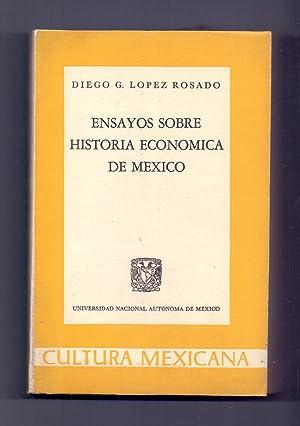 ENSAYOS SOBRE HISTORIA ECONOMICA DE MEXICO: Diego G. Lopez