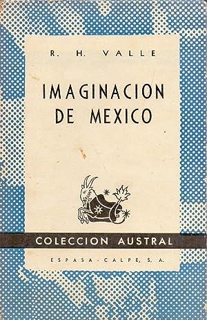 IMAGINACION DE MEXICO (Coleccion austral num 477): Rafael Heliodoro Valle
