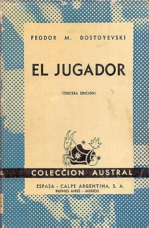 EL JUGADOR (Coleccion austral num 267): Feodor M. Dostoyevski