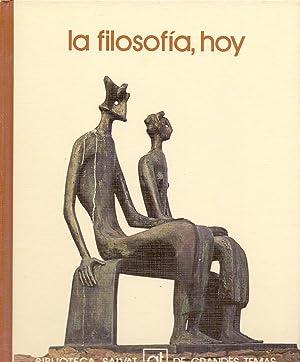 LA FILOSOFIA, HOY (Coleccion salvat de grandes: Emilio Lledo Iñigo