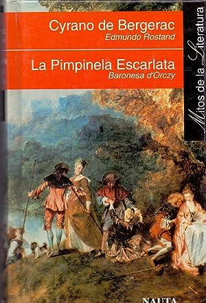 CYRANO DE BERGERAC - LA PIMPINELA ESCARLATA (Coleccion mitos de la literatura): Edmundo Rostad y ...