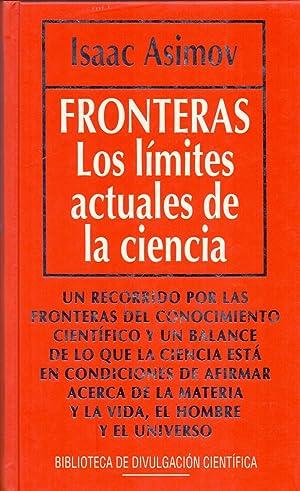 FRONTERAS - LOS LIMITES ACTUALES DE LA: Isaac Asimov