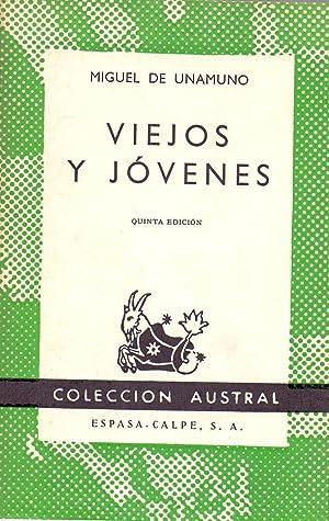 VIEJOS Y JOVENES (Coleccion austral num 478): Miguel de Unamuno