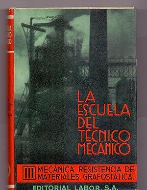 MECANICA, RESISTENCIA DE MATERIALES, GRAFOSTATICA (La escuela del tecnico mecanico Tomo III) con ...