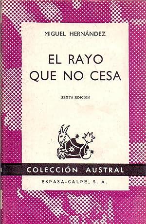 EL RAYO QUE NO CESA (Coleccion austral num 908): Miguel Hernandez
