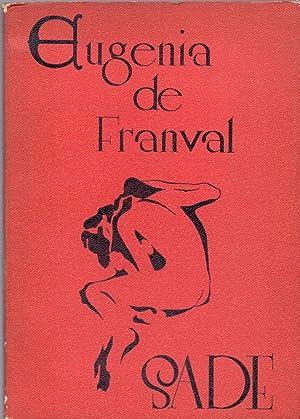 EUGENIA DE FRANVAL (HISTORIA TRAGICA) - EL MARIDO QUE SE ENGAÑO A SI MISMO: Marques de Sade