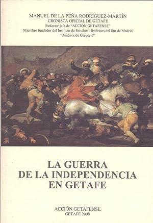 LA GUERRA DE LA INDEPENDENCIA EN GETAFE: Manuel de la Peña Rodriguez-Martin