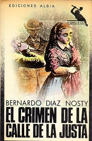 EL CRIMEN DE LA CALLE DE LA JUSTA (coleccion la sombra de cain): Bernardo Diaz Nosty