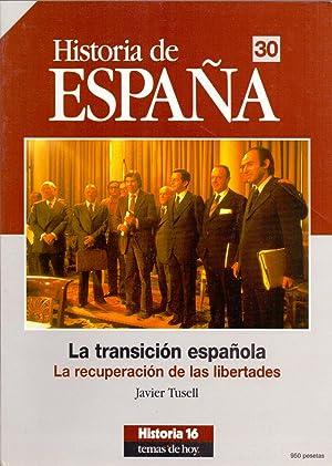 HISTORIA DE ESPAÑA 30 - LA TRANSICION ESPAÑOLA (La recuperacion de las libertades) (...
