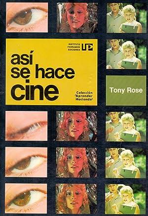 ASI SE HACE CINE (coleccion aprender haciendo): Tony Rose