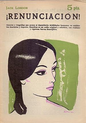 RENUNCIACION (Novela completa - Texto integro) (revista literaria Año XXXIV num 1.640): Jack...