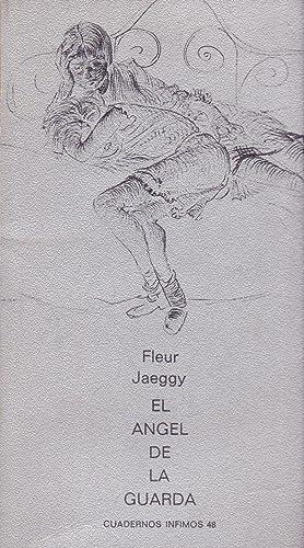 EL ANGEL DE LA GUARDA (cuadernos infimos 48): Fleur Jaeggy