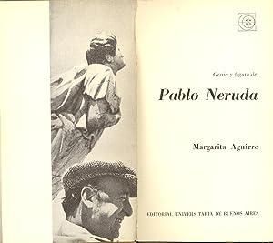 GENIO Y FIGURA DE PABLO NERUDA: Margarita Aguiree