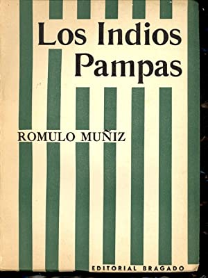 LOS INDIOS PAMPAS: Romulo Muñiz