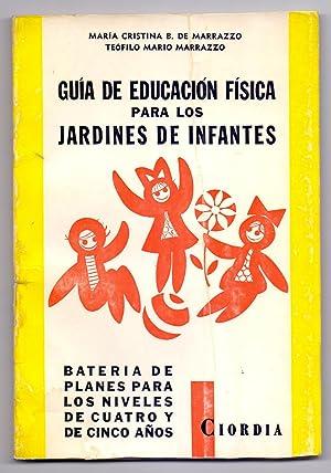 GUIA DE EDUCACION FISICA PARA LOS JARDINES: Maria Cristina B.