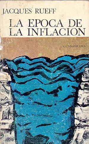 LA EPOCA DE LA INFLACION (coleccionpunto omega: Jacques Rueff