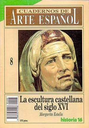 LA ESCULTURA CASTELLANA DEL SIGLO XVI (Coleccion cuadernos de arte español num 8): Margarita Estella