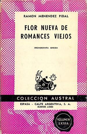FLOR NUEVA DE ROMANCES VIEJOS (Coleccion austral: Ramon Menendez Pidal