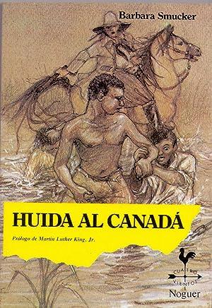 HUIDA AL CANADA (prologo de Martin Luther King jr): Barbara Smucker