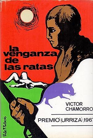 LA VENGANZA DE LAS RATAS (premio urriza 1967): Victor Chamorro